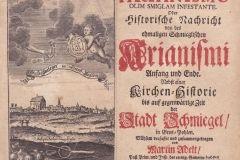 Historia de Arianismo olim Smiglam infestante. Oder Historische Nachricht von des ehemeligen Schmiegelischen Arianismi Anfang und Ende